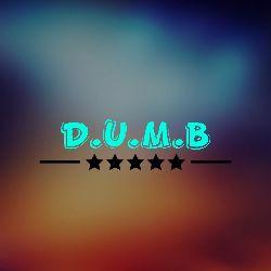 D.U.M.B