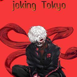 joking Tokyo