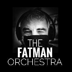 THE FATMAN ORCHESTRA